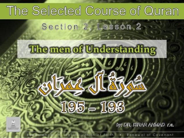 The men of Understanding  by: DR. ISRAR AHMAD r.a. Repentance  •  Revitalization of Faith  •  Renewal of Covenant
