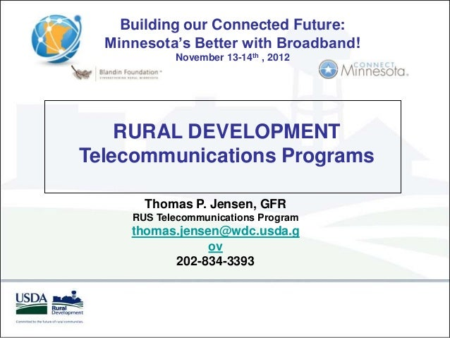 Building our Connected Future:  Minnesota's Better with Broadband!            November 13-14th , 2012    RURAL DEVELOPMENT...