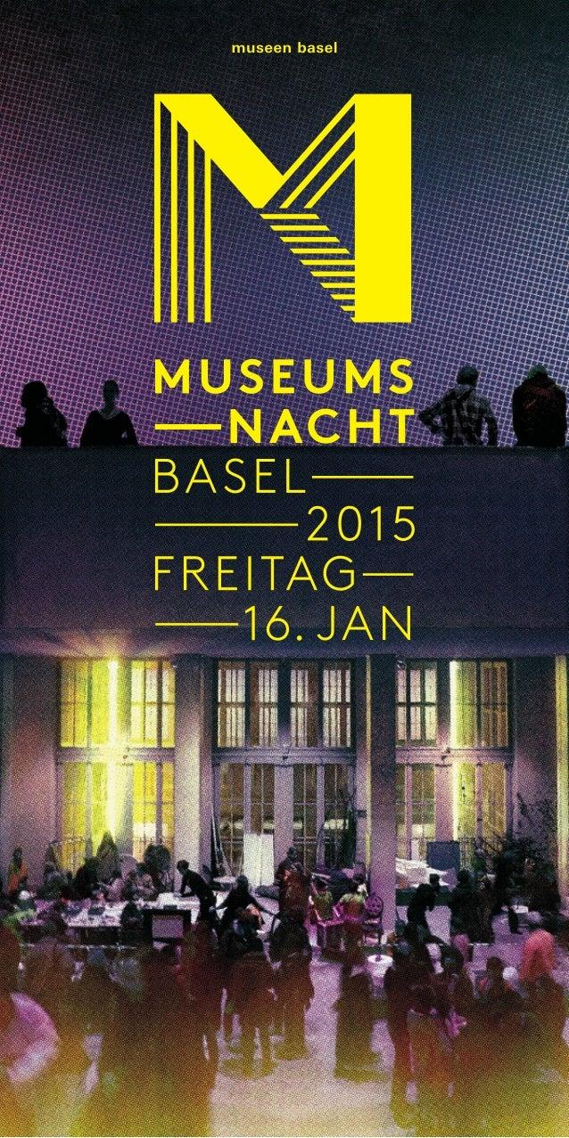 Herzlich willkommen an der15.Museumsnacht Basel! Wir wünschen Ihnen viel Vergnügen auf Ihrer Tour durch eine bunte Nacht,d...