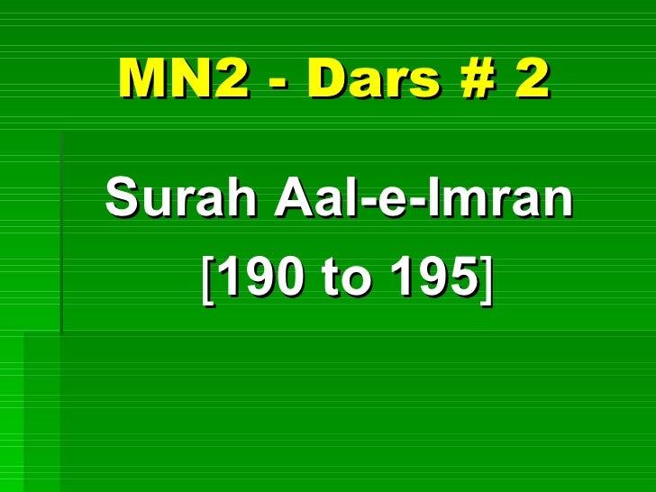 MN2 - Dars # 2 <ul><li>Surah Aal-e-Imran  </li></ul><ul><li>[ 190 to 195 ] </li></ul>