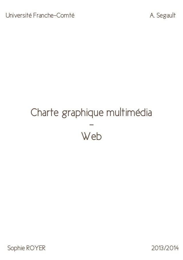 Université Franche-Comté  A. Segault  Charte graphique multimédia Web  Sophie ROYER  2013/2014