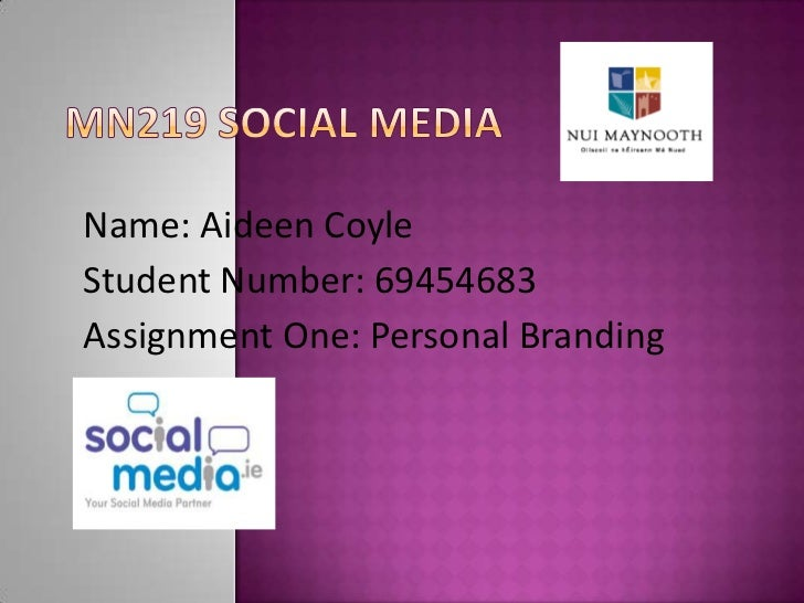 Name: Aideen CoyleStudent Number: 69454683Assignment One: Personal Branding