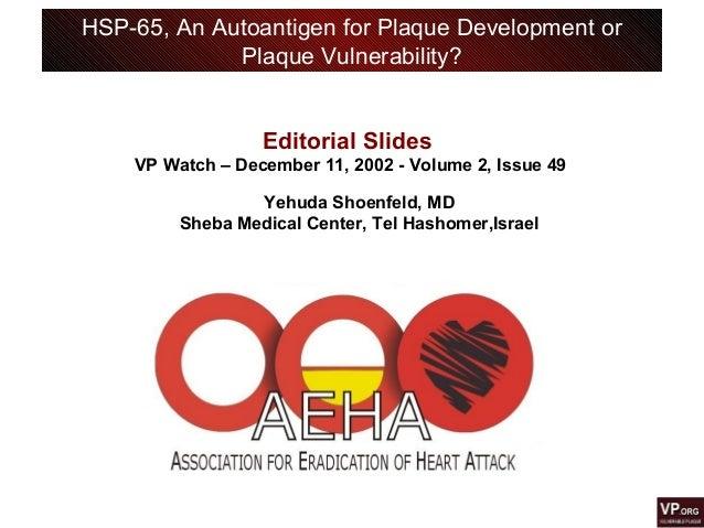 HSP-65, An Autoantigen for Plaque Development or Plaque Vulnerability? Editorial Slides VP Watch – December 11, 2002 - Vol...