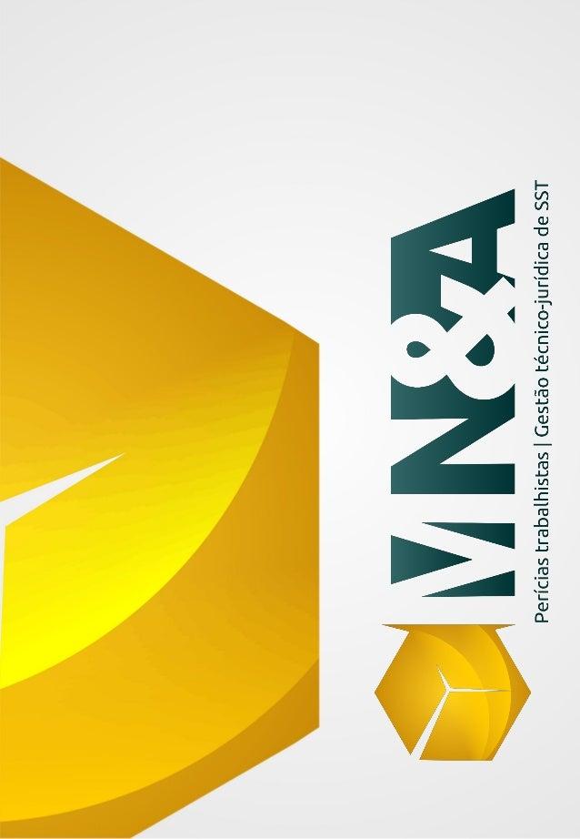 APRESENTAÇÃO A MN&A Gestão de Meio Ambiente do Trabalho (GMATb),é uma empresa moderna, sediada em São Paulo, que surgiu pa...