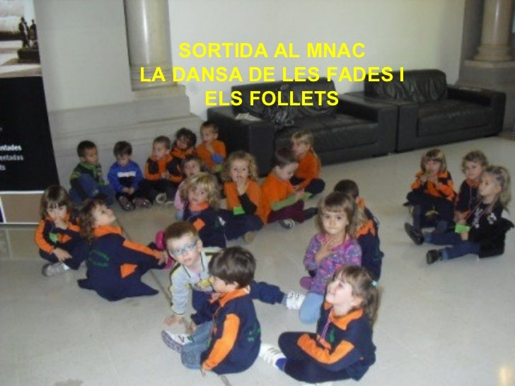 SORTIDA AL MNAC LA DANSA DE LES FADES I ELS FOLLETS