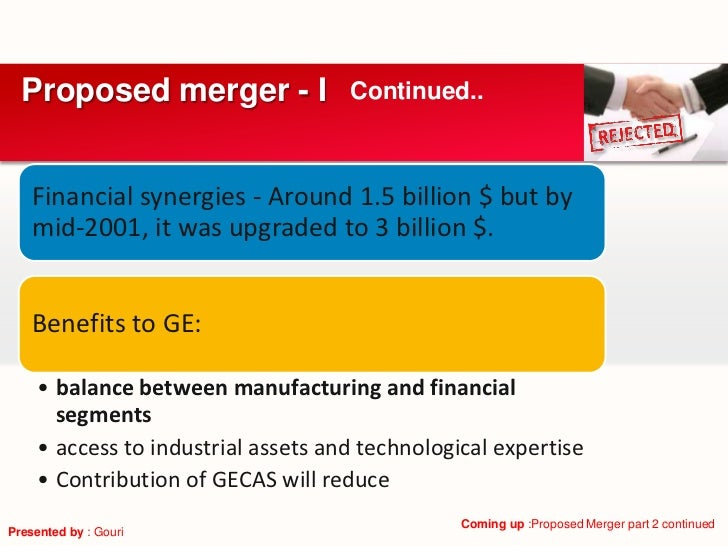 Proposed merger - I                Continued..    Financial synergies - Around 1.5 billion $ but by    mid-2001, it was up...