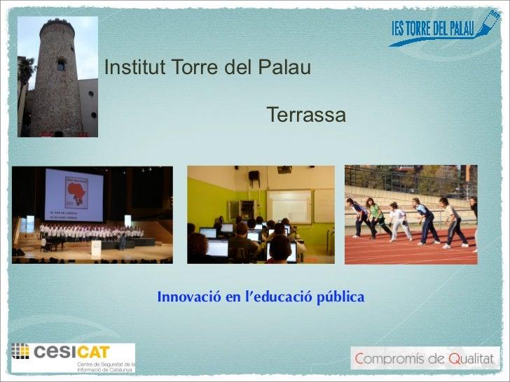 Institut Torre del Palau                      Terrassa      Innovació en l'educació pública