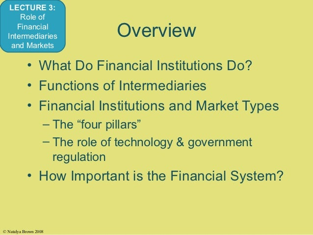 the role of capital market intermediaries In the recent years, a growing of theoretical and empirical literature has  developed a paradigm in which the extent of financial intermediation.