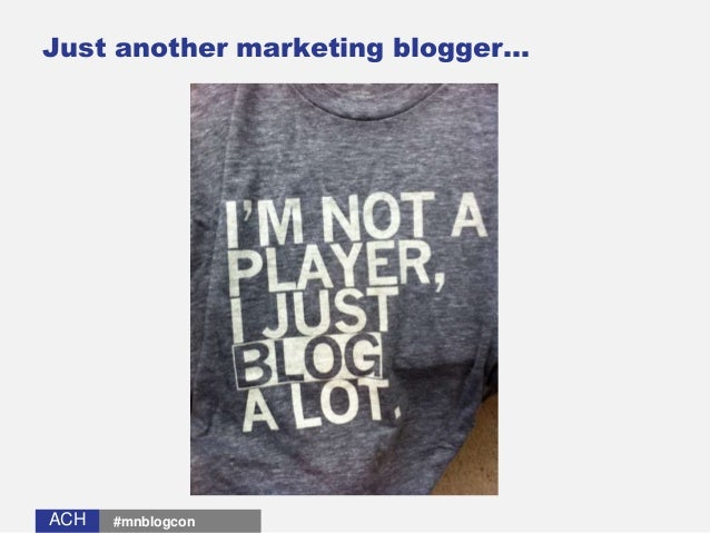 ACHACH Just another marketing blogger… #mnblogcon