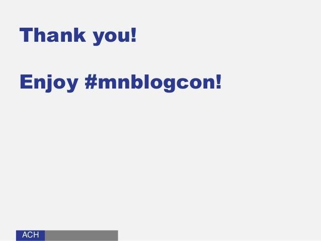 ACHACH Thank you! Enjoy #mnblogcon!