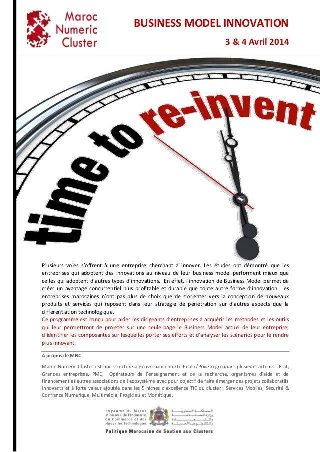 BUSINESS MODEL INNOVATION 3 & 4 Avril 2014 Plusieurs voies s'offrent à une entreprise cherchant à innover. Les études ont ...