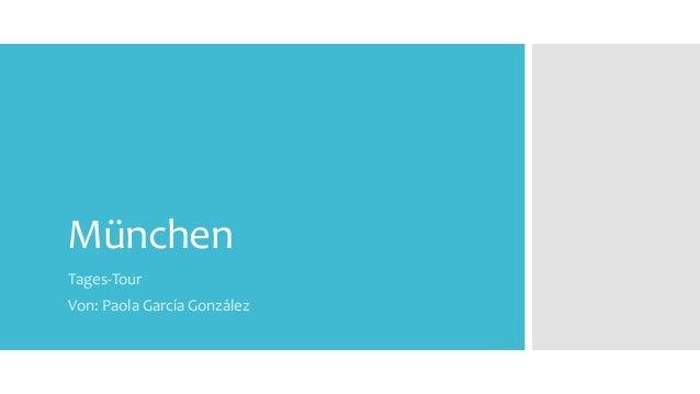 München Tages-Tour Von: Paola García González