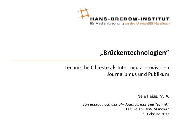 """""""Brückentechnologien""""Technische Objekte als Intermediäre zwischen                 Journalismus und Publikum               ..."""