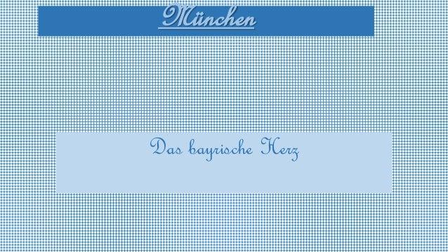 München Das bayrische Herz