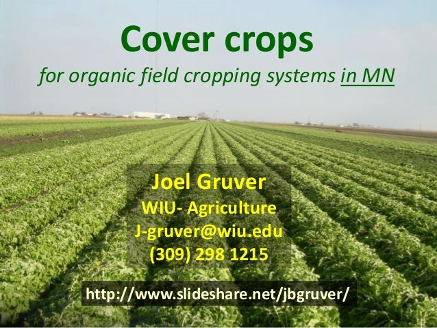 Cover cropsfor organic field cropping systems in MN             Joel Gruver            WIU- Agriculture           J-gruver...