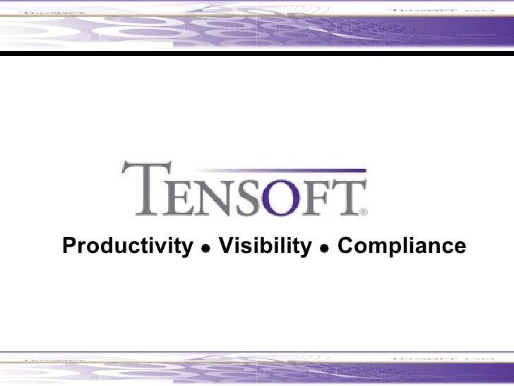 <ul><li>Productivity    Visibility    Compliance </li></ul>