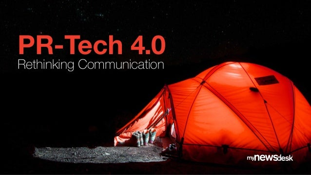 #Mynewsdesk PR-Tech 4.0 Rethinking Communication