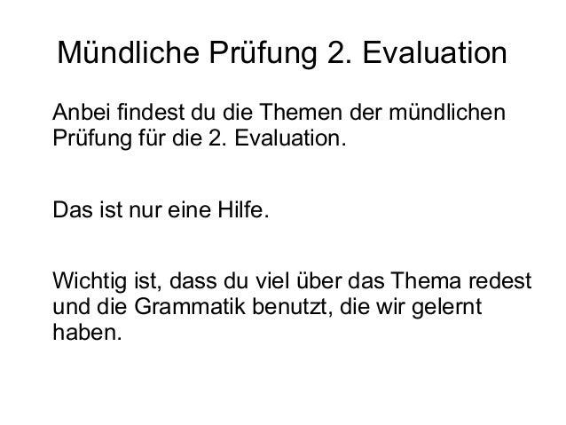 Mündliche Prüfung 2. EvaluationAnbei findest du die Themen der mündlichenPrüfung für die 2. Evaluation.Das ist nur eine Hi...