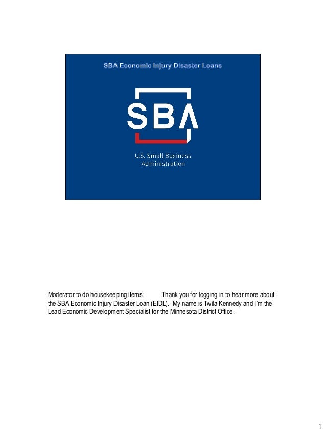 Moderator to do housekeeping items: Thank you for logging in to hear more about the SBA Economic Injury Disaster Loan (EID...