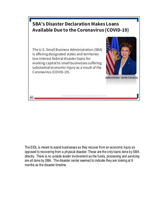SBA's Disaster Declaration Makes Loans Available Due to the Coronavirus (COVID-19) Administrator Jovita Carranza The U.S. ...