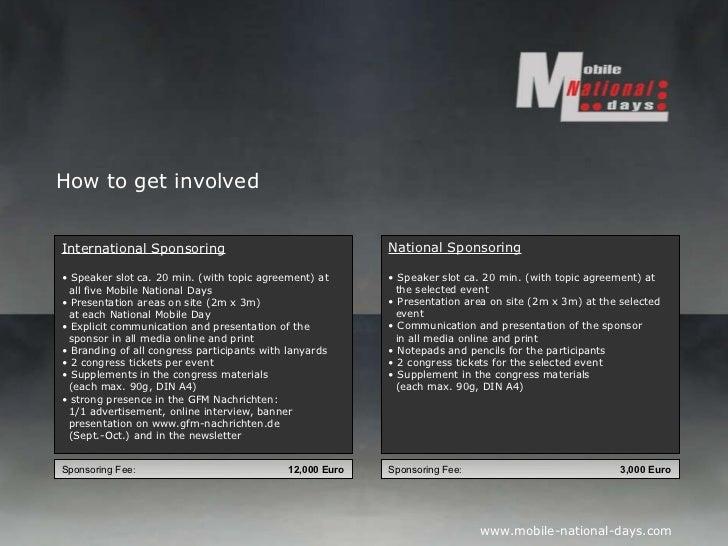 <ul><li>International Sponsoring </li></ul><ul><li>Speaker slot ca. 20 min. (with topic agreement) at   all five Mobile Na...