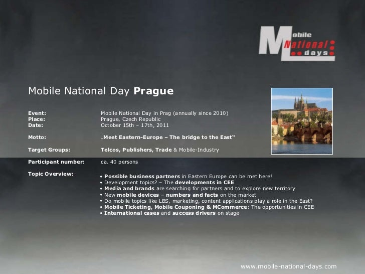 Mobile National Day  Prague Event:   Mobile National Day in Prag (annually since 2010) Place: Prague, Czech Republic Date:...