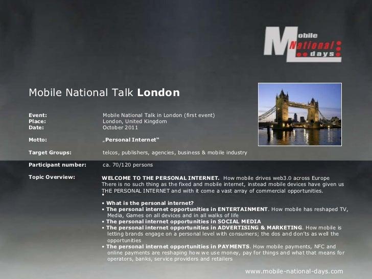 Mobile National Talk  London Event:   Mobile National Talk in London (first event)  Place: London, United Kingdom Date: Oc...