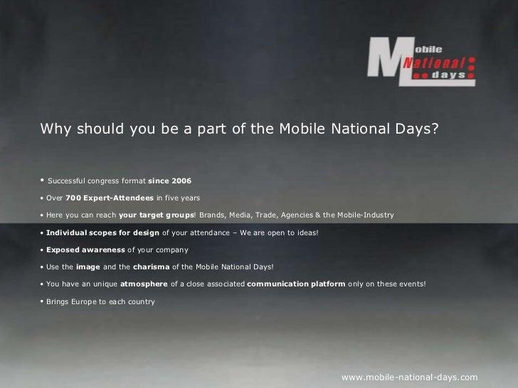 <ul><li>Why should you be a part of the Mobile National Days? </li></ul><ul><li>Successful congress format  since 2006 </l...