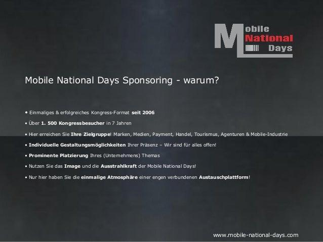 Mobile National Days Sponsoring - warum?• Einmaliges & erfolgreiches Kongress-Format seit 2006• Über 1. 500 Kongressbesuch...