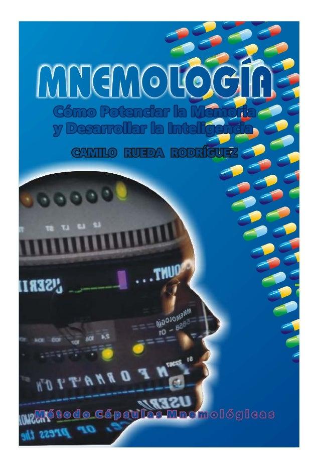 Cómo Potenciar la Memoria y Desarrollar la Inteligencia CAMILO RUEDA RODRÍGUEZ  Método Cápsulas Mnemológicas