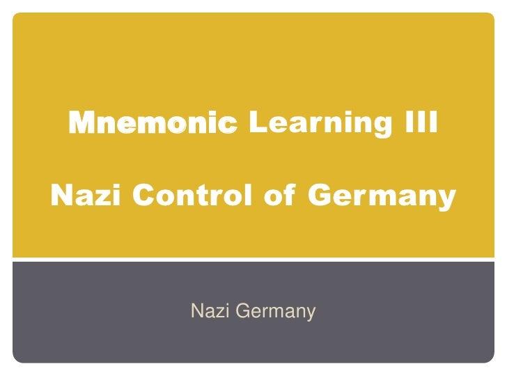 Mnemonic Learning III  Nazi Control of Germany          Nazi Germany