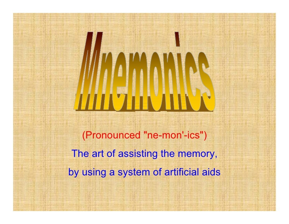 """(Pronounced """"ne-mon-ics"""")The art of assisting the memory,by using a system of artificial aids"""