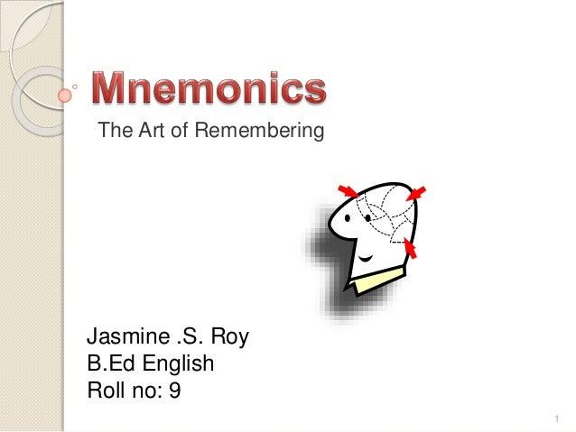 The Art of Remembering  Jasmine .S. Roy  B.Ed English  Roll no: 9  1