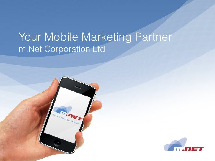Your Mobile Marketing Partner m.Net Corporation Ltd