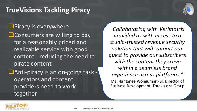 Piracy is everywhere Consumers are willing to pay for a reasonably priced and realizable service with good content - red...