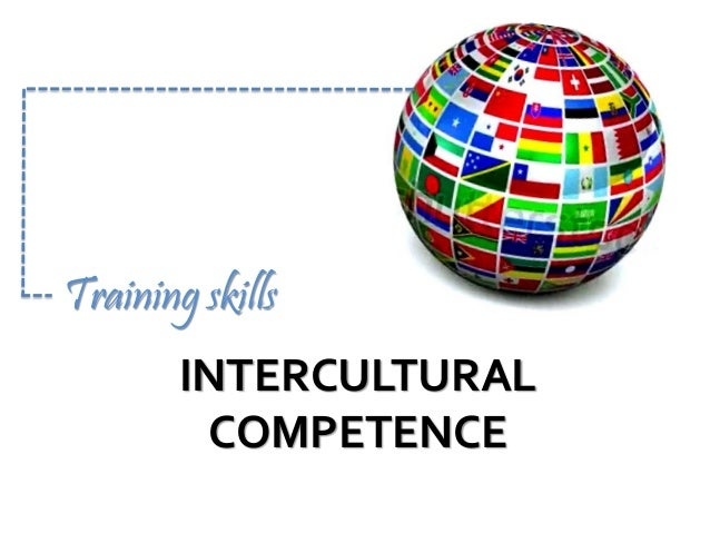 INTERCULTURAL COMPETENCE Training skills