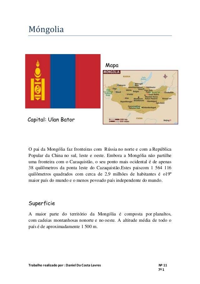 Móngolia  Mapa  Capital: Ulan Bator  O pai da Mongólia faz fronteiras com Rússia no norte e com a República Popular da Chi...