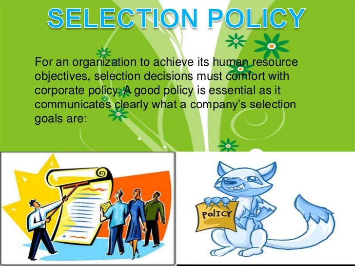 hr selection Plan the selection process selection is the process of screening applicants to ensure that the most appropriate candidate is hired the first step in the selection process is to review the information (resume, application form) provided by all job applicants to determine which applicants meet the minimum qualifications as stated in the job posting.