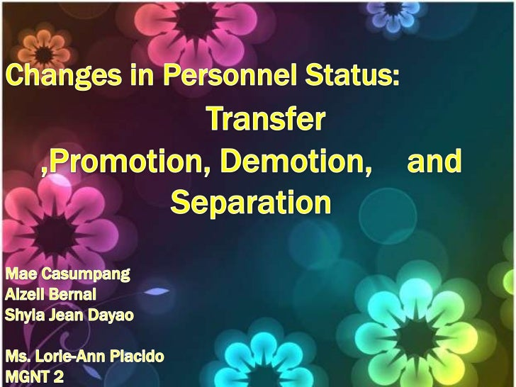 • A change in employment is effected by a personnel  action generated by the Human Resources  Department upon receipt of a...