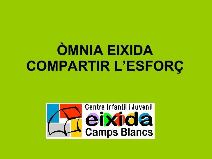 ÒMNIA EIXIDA COMPARTIR L'ESFORÇ