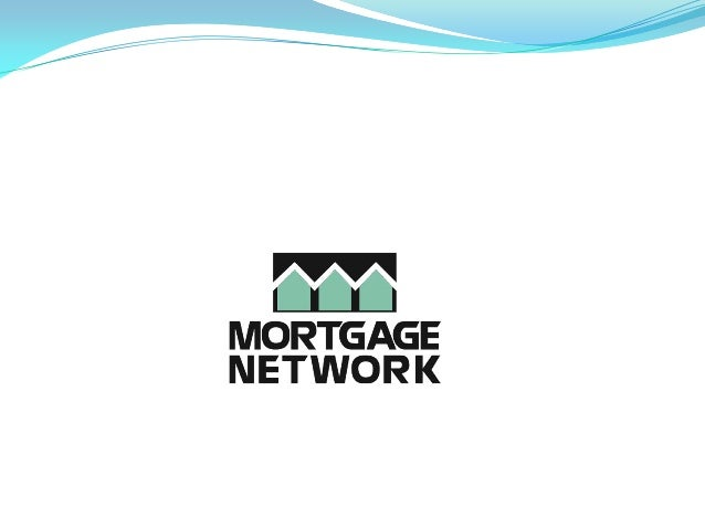Mortgage Network, Inc.Helping People Become Homeowners Since 1988Real Solutions for Today's Home Buyers