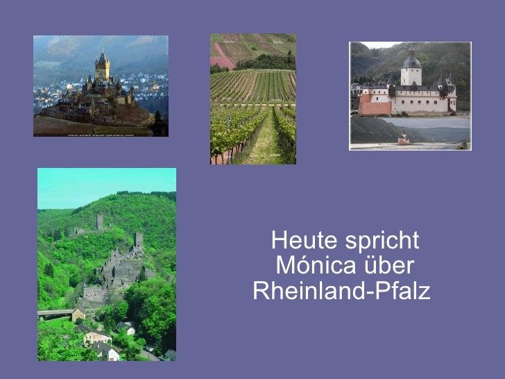 Heute spricht Mónica über Rheinland-Pfalz