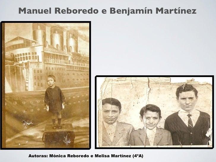 Manuel Reboredo e Benjamín Martínez       Autoras: Mónica Reboredo e Melisa Martínez (4ºA)
