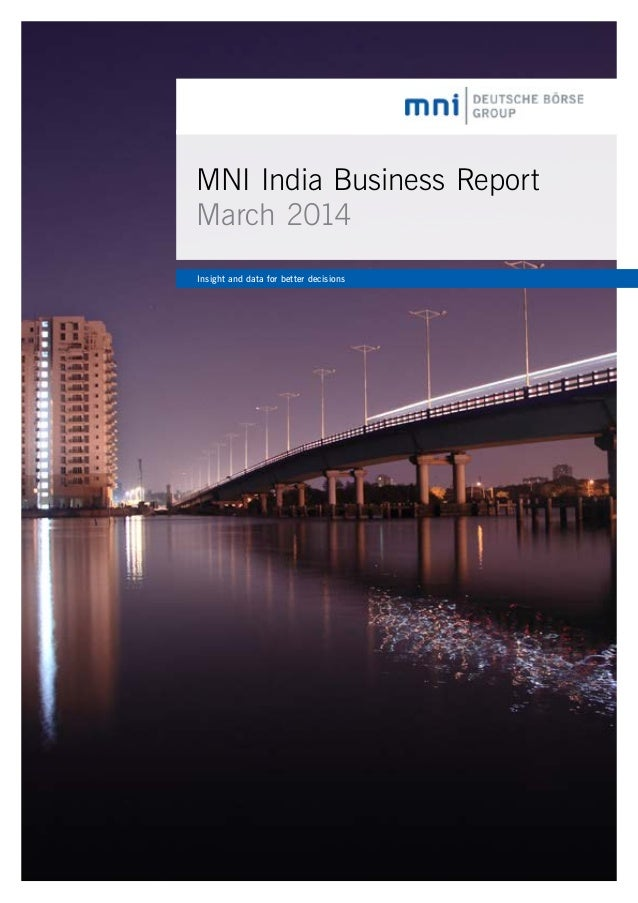 MNI India Business Report March 2014 Insight and data for better decisions