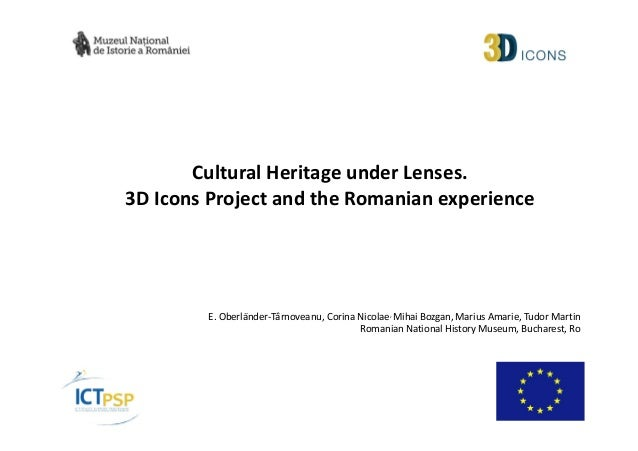 Cultural Heritage under Lenses. 3D Icons Project and the Romanian experience  E. Oberländer-Târnoveanu, Corina Nicolae, Mi...