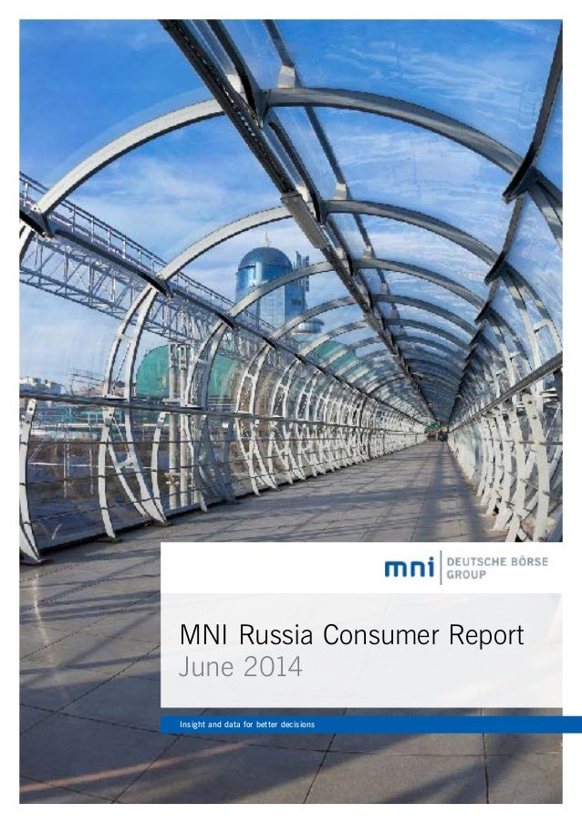 MNI Russia Consumer Report June 2014 Insight and data for better decisions