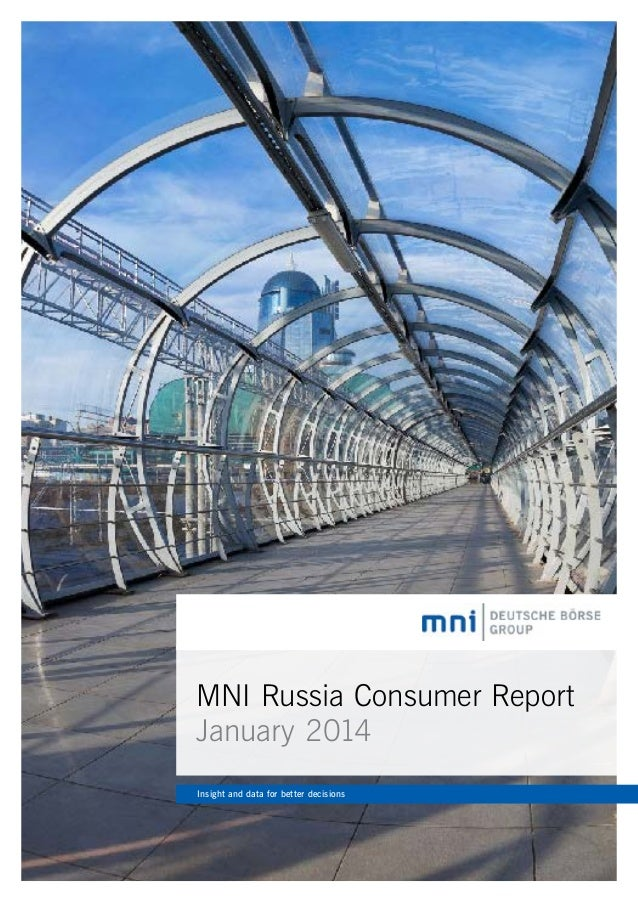MNI Russia Consumer Report January 2014 Insight and data for better decisions