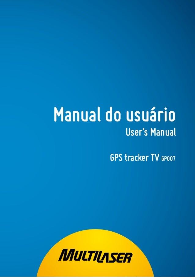 """GPS tracker TV 7"""" 1 Manual do usuário User's Manual GPS tracker TV GP007"""