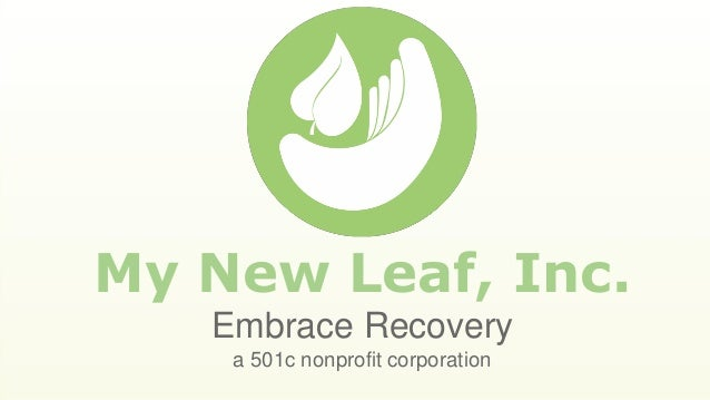 My New Leaf, Inc. Embrace Recovery a 501c nonprofit corporation