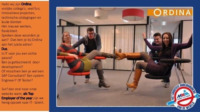 Hallo wij zijn Ordina, vrolijke collega's, veel fun, Innovatieve projecten, technische uitdagingen en leuke klanten Het ni...